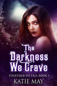 The Darkness We Crave by Katie May