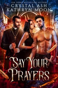 Say Your Prayers by Kathryn Moon and Crystal Ash