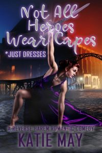 Not All Heroes Wear Capes by Katie May