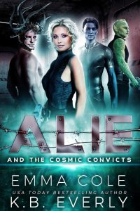 Alie and the Cosmic Convicts by Emma Cole