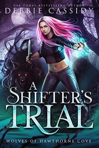 A Shifter's Trial by Debbie Cassidy