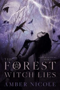 The Forest Witch Lies by Amber Nicole