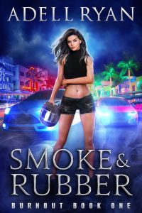 Smoke and Rubber by Adell Ryan