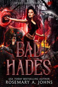 Bad Hades by Rosemary A Johns