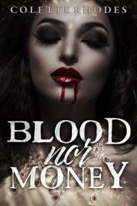 Blood Nor Money by Colette Rhodes