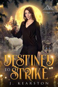 Destined to Strike by J. Kearston