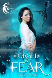 Forged in Fear by J. Kearston