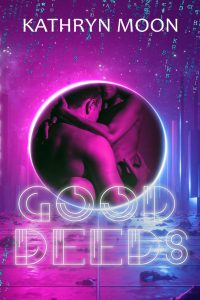 Good Deeds by Kathryn Moon