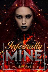 Infernally Mine by Jewels Arthur