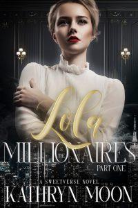 Lola & the Millionaires by Kathryn Moon