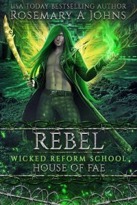 Rebel: House of Fae by Rosemary A Johns
