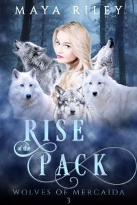 Rise of the Pack by Maya Riley