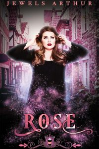 Rose by Jewels Arthur
