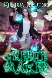 Treble Maker by Kendra Moreno