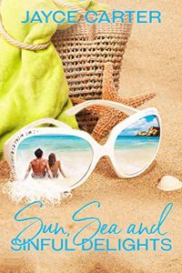 Sun, Sea and Sinful Delights by Jayce Carter