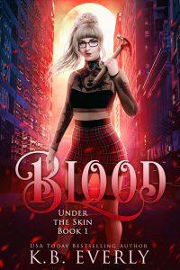 Blood: Under the SKin