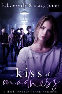 Kiss of Madness by K.B. Everly