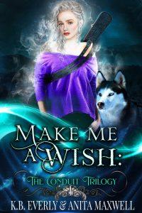 Make Me a Wish by K.B. Everly & Anita Maxwell