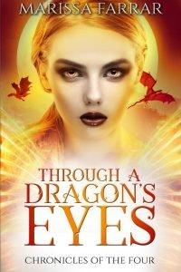 Through a Dragon's Eyes by Marissa Farrar