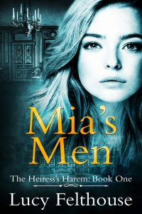 Mia's Men by Lucy Felthouse