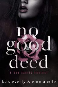 No Good Deed by Emma Cole & K.B. Everly