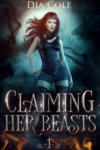 Claiming he Beasts by Dia Cole