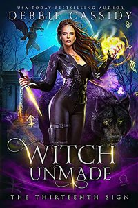 Witch Unmade by Debbie Cassidy