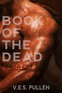 Book of the Dead: AESLI-00 by V.E.S. Pullen