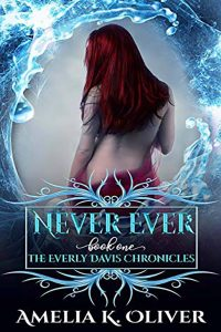 Never Ever by Amelia K Oliver