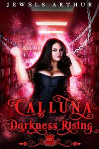 Calluna: Darkness Rising by Jewels Arthur