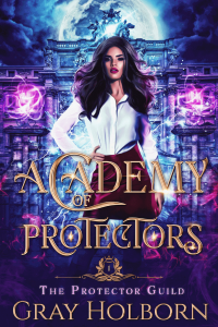 Academy of Protectors by Gray Holborn