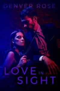 Love In Sight by Denver Rose