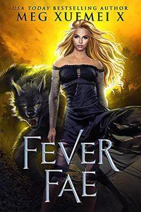 Fever Fae by Meg X Xuemei