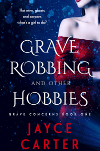 Grave Robbing and Other Hobbies by Jayce Carter