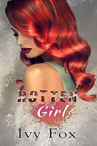 Rotten Girl by Ivy Fox