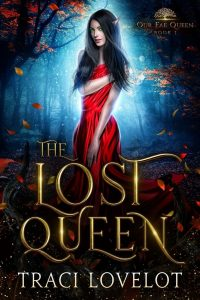 The Lost Queen by Traci Lovelot
