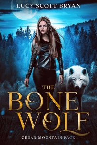 The Bone Wolf by Lucy Scott Bryan