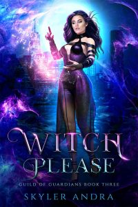 Witch Please by Skyler Andra