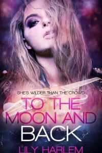 To the Moon and Back by Lily Harlem