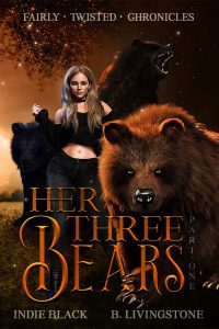 Her Three Bears | Part One by Indie Black and B. Livingstone