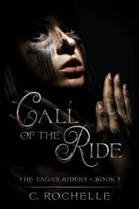 Call of the Ride by C. Rochelle