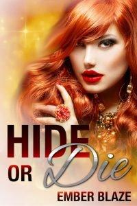 Hide or Die by Ember blaze
