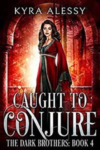 Caught to Conjure by Kya Alessy