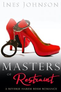 Masters of Restraint by Ines Johnson