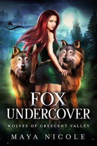 Fox Undercover by Maya Nicole