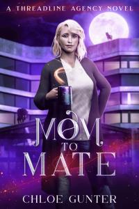 Mom to Mate by Chloe Gunter